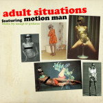 Adult Situations featuring Motion Man, Jethroe, Unagi